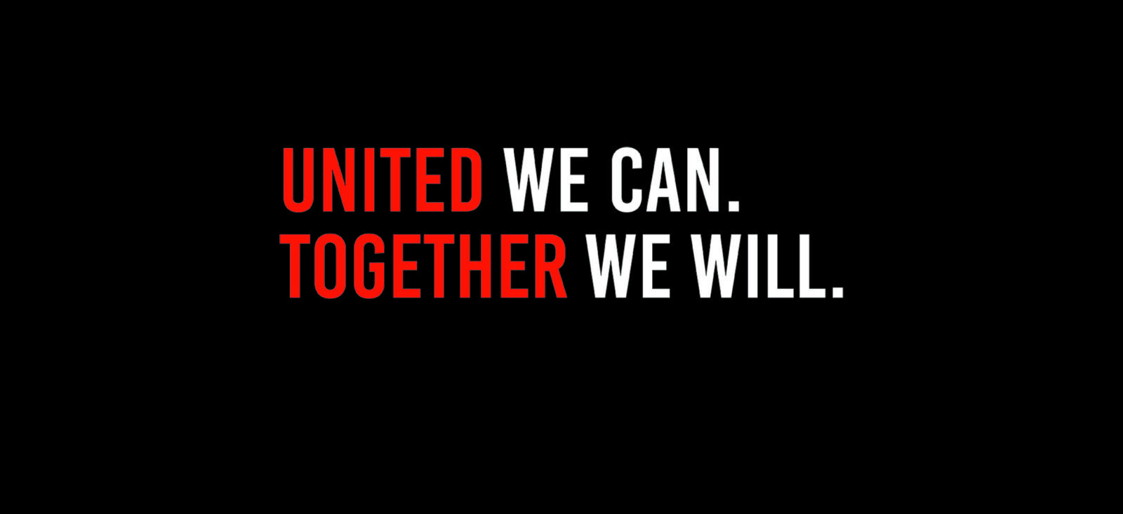 Black background with the Bold text United We Can Together We Will